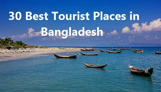 30 Best Tourist Places in Bangladesh