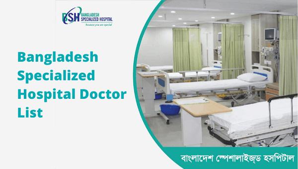 Bangladesh Specialized Hospital Doctor List