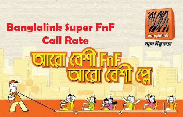 Banglalink Super FnF Call Rate