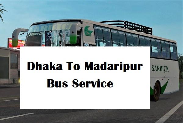 Dhaka To Madaripur Bus Service