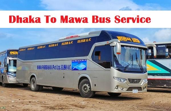 Dhaka To Mawa Bus Service