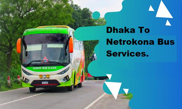 Dhaka To Netrokona Bus Service
