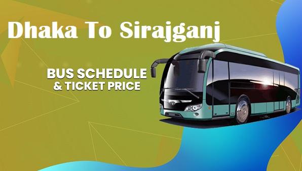 Dhaka To Sirajganj Bus Service