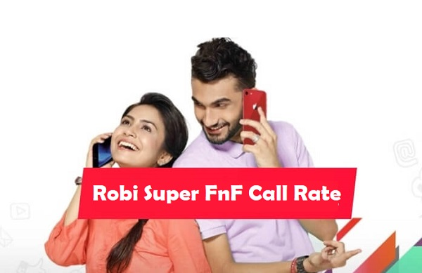 Robi Super FnF Call Rate