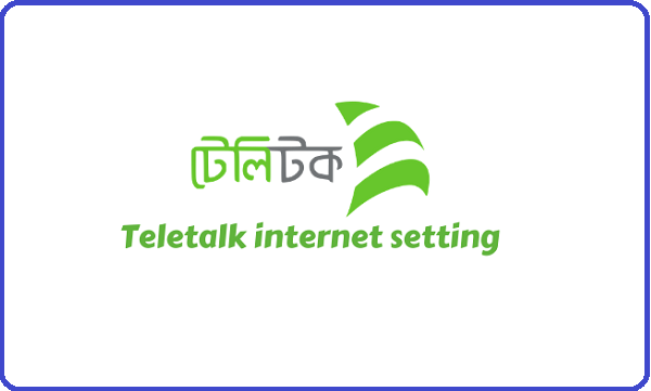 Teletalk Internet Settings