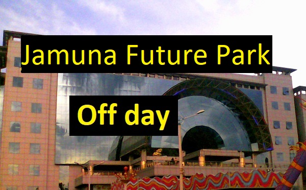 jamuna future park off day